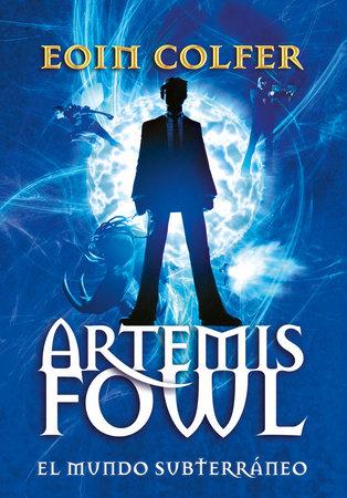 Artemis Fowl: el mundo subterráneo / Artemis Fowl by Eoin Colfer