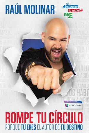 Rompe tu círculo. Porque tú eres el autor de tu destino / Break The Cycle by Raul Molinar and Univision
