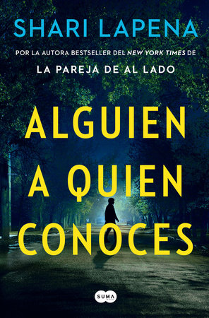 Alguien a quien conoces / Someone We Know by Shari Lapena