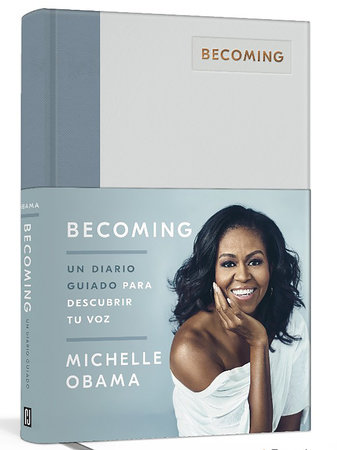 Becoming. Un diario guiado / Becoming: A Guided Journal for Discovering Your Voice by Michelle Obama