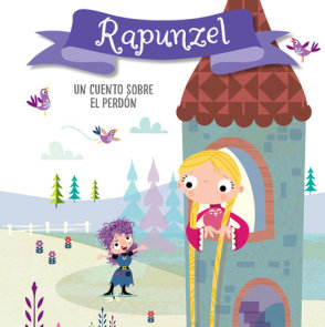 Rapunzel. Un cuento sobre el perdón / Rapunzel. A story about forgiveness
