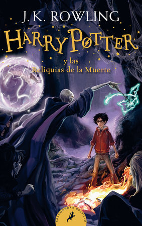 Harry Potter y las Reliquias de la Muerte / Harry Potter and the Deathly Hallows by J.K. Rowling
