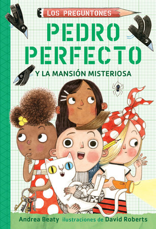 Pedro Perfecto y la Mansión Misteriosa / Iggy Peck and the Mysterious Mansion by Andrea Beaty