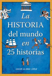 La historia del mundo en 25 historias /The History of the World in 25 Stories