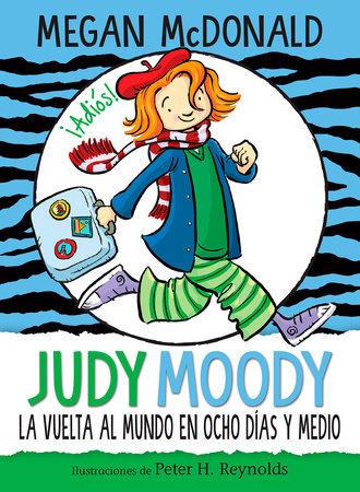 Judy Moody y la vuelta al mundo en ocho días y medio / Judy Moody Around the World in 8 1/2 Days by Megan McDonald
