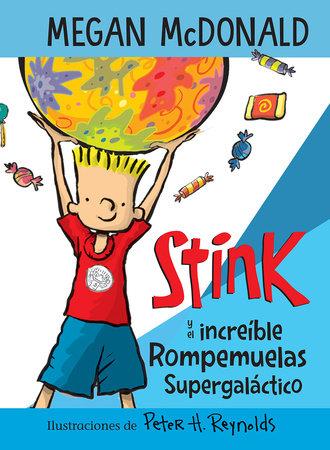 Stink y el increíble Rompemuelas Supergaláctico / Stink and the Incredible Super  -Galactic Jawbreaker by Megan McDonald