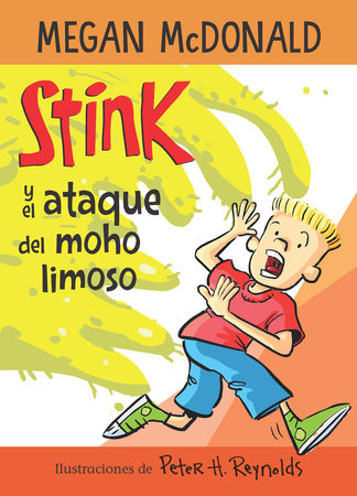 Stink y el ataque del moho limoso / Stink and the Attack of the Slime Mold by Megan McDonald