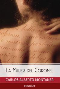 La mujer del Coronel / The Colonel's Wife