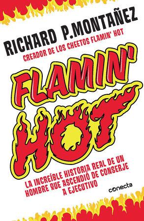 Flamin' Hot: La increíble historia real del ascenso de un hombre, de conserje a  ejecutivo / Flamin' Hot: The Incredible True Story of One Man's Rise from Jan