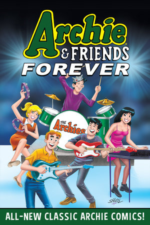 Archie & Friends Forever by Archie Superstars