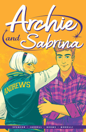 Archie by Nick Spencer Vol. 2 by Nick Spencer and Mariko Tamaki