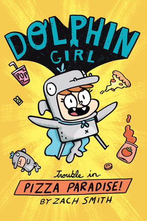 Dolphin Girl 1: Trouble in Pizza Paradise! by Zach Smith