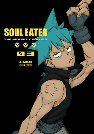 Soul Eater: The Perfect Edition 03 by Atsushi Ohkubo