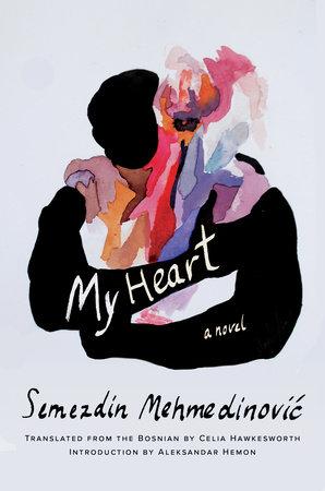 My Heart by Semezdin Mehmedinovic