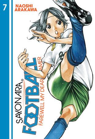 Sayonara, Football 7 by Naoshi Arakawa