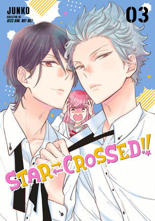 Star-Crossed!! 3 by Junko