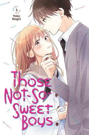 Those Not-So-Sweet Boys 5 by Yoko Nogiri