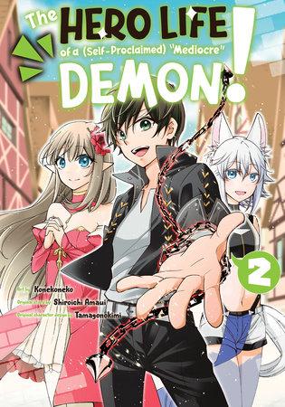The Hero Life of a (Self-Proclaimed) Mediocre Demon! 2 by Shiroichi Amaui