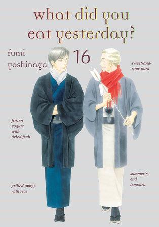 What Did You Eat Yesterday?, Volume 16 by Fumi Yoshinaga