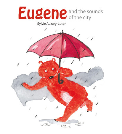 Eugene and the sounds of the city by Sylvie Auzary-Luton