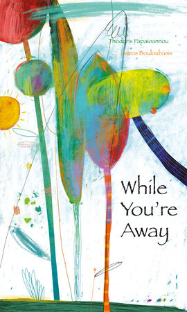While You're Away by Theoodoris Papioannou