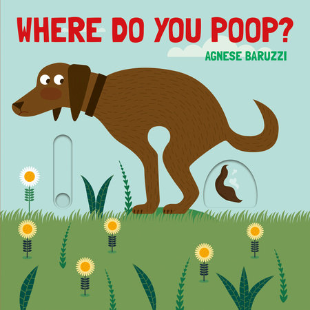 Where Do You Poop? by Agnese Baruzzi