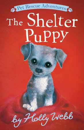 The Shelter Puppy by Holly Webb
