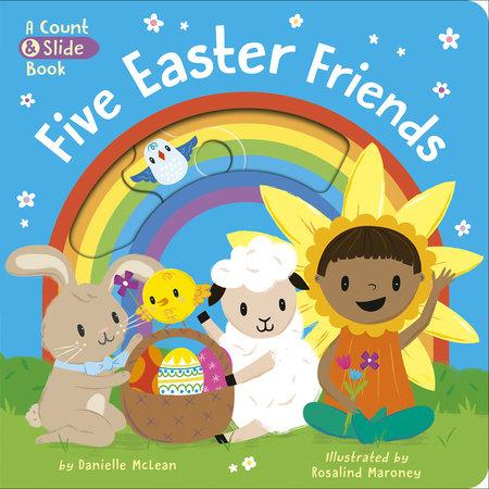Five Easter Friends by Danielle McLean