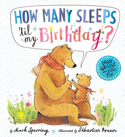 How Many Sleeps 'Til My Birthday? by Mark Sperring