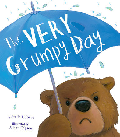 Very Grumpy Day by Stella J. Jones