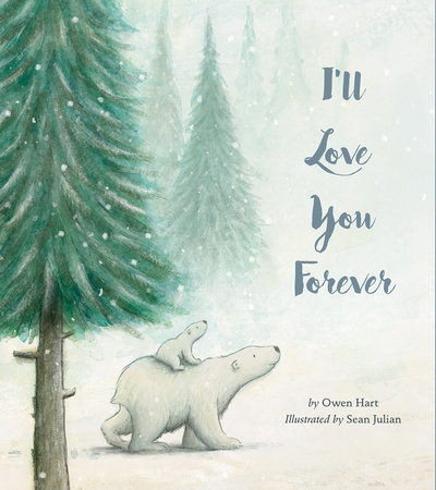 I'll Love You Forever by Owen Hart