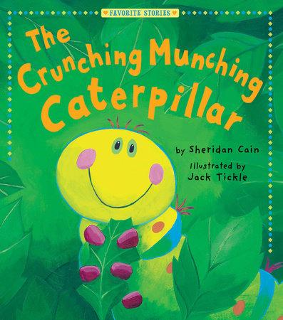 Crunching Munching Caterpillar by Sheridan Cain