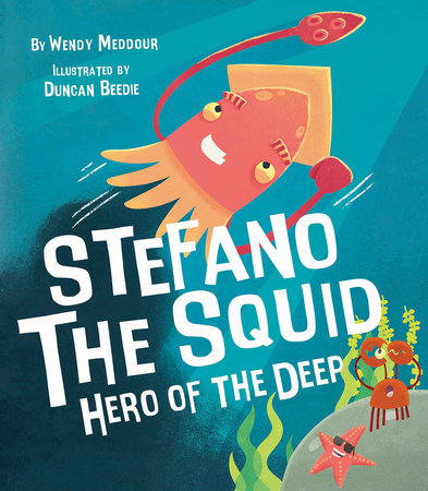 Stefano the Squid by Wendy Meddour