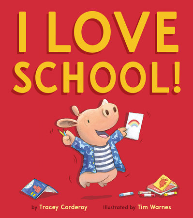 I Love School! by Tracey Corderoy