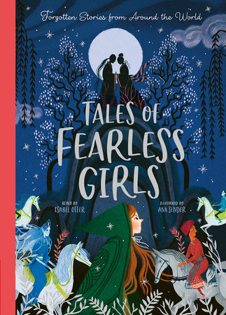 Tales of Fearless Girls by Isabel Otter