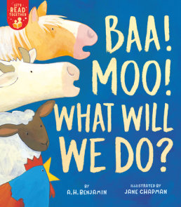 Baa! Moo! What Will We Do?