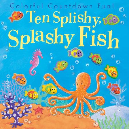 Ten Splishy, Splashy Fish by Tiger Tales