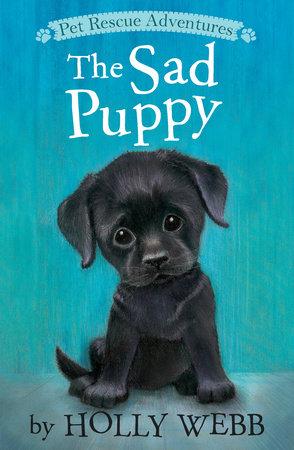 The Sad Puppy by Holly Webb