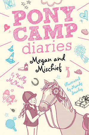 Megan and Mischief by Kelly McKain; illustrated by Mandy Stanley
