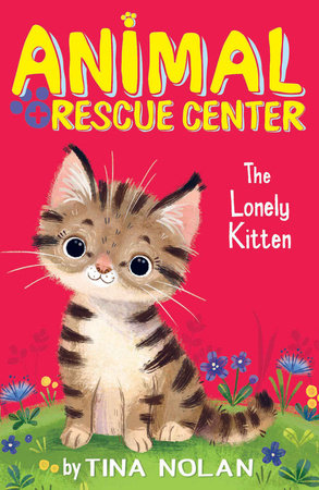 The Lonely Kitten by Tina Nolan; illustrated by Anna Chernyshova