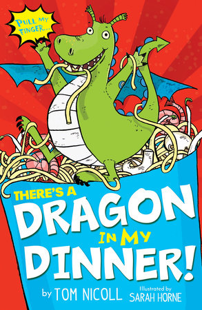 There's a Dragon in my Dinner! by Tom Nicoll