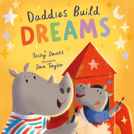 Daddies Build Dreams by Becky Davies