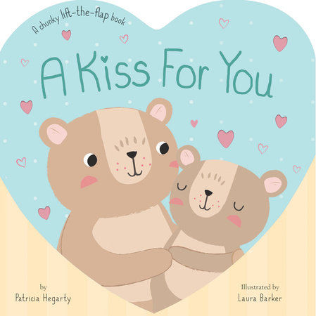 A Kiss For You by Patricia Hegarty