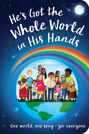 He's Got the Whole World in His Hands by Tiger Tales
