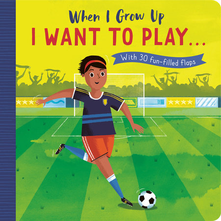 When I Grow Up: I Want to Play … by Rosamund Lloyd