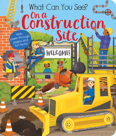 What Can You See? On a Construction Site by Kate Ware