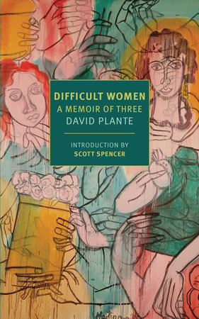Difficult Women by David Plante