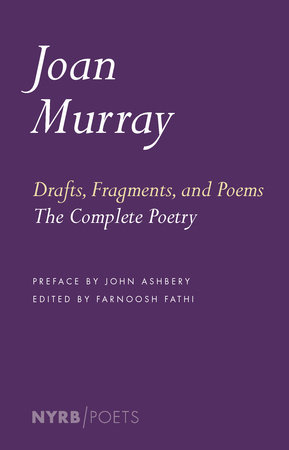 Drafts, Fragments, and Poems by Joan Murray