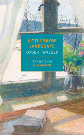 Little Snow Landscape by Robert Walser