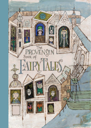 The Provensen Book of Fairy Tales by